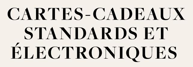 CARTES-CADEAUX STANDARDS ET ÉLECTRONIQUES LINEN CHEST