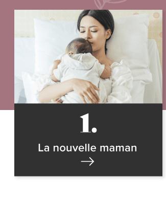 1. La nouvelle maman