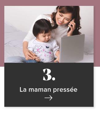 3. La maman pressée