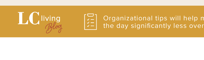 Organizational tips will help make the day significantly less overwhelming.